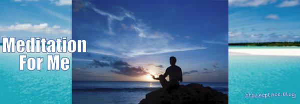 meditation for me