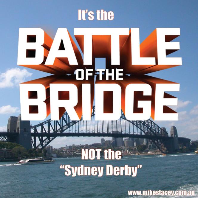 It's the Battle of theBridge!