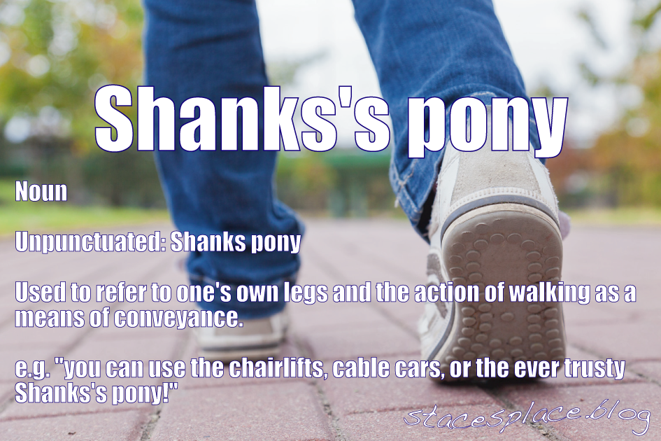 Shanks Pony